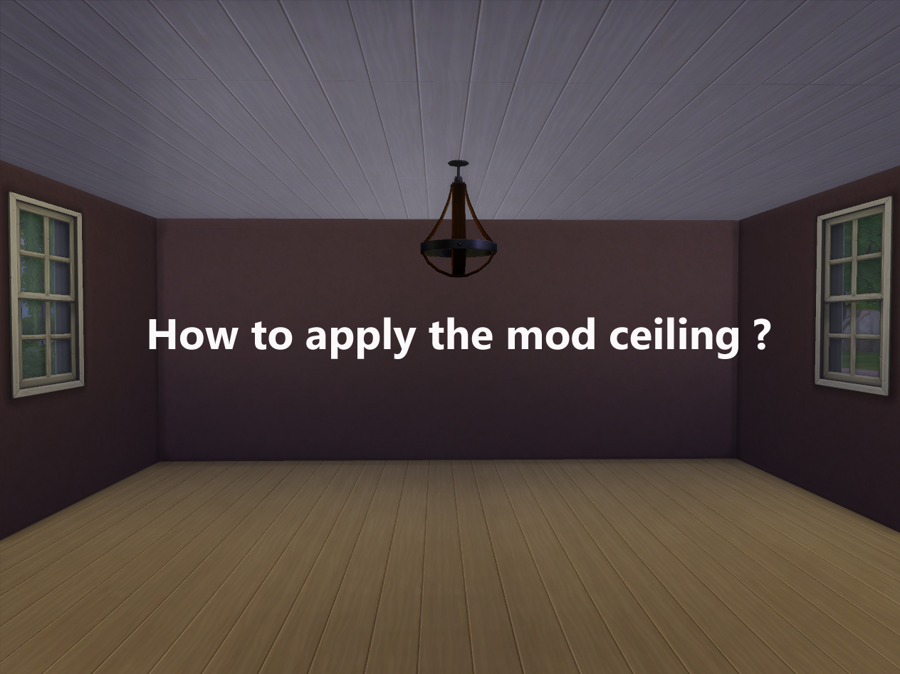 Mod The Sims How To Ly Ceiling
